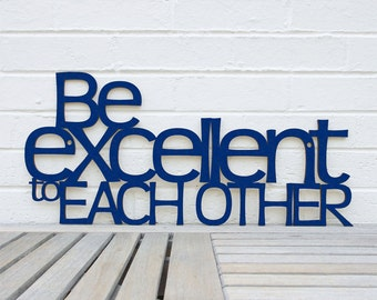 Bill & Teds Fathers Day, Be Excellent To Each Other Sign, Bill And Ted's Excellent Adventure, Wood Movie Sign, 80's Film Sign