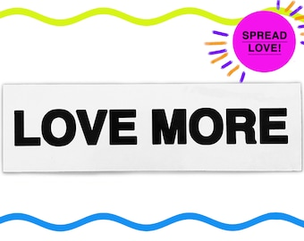 Bumper Sticker by LOVEMORE | Car Decal, Car Sticker, Hippie, Adult + Spread the LOVE + Black and White, ONE
