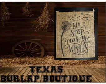 Never stop Making Wishes Burlap country Music Vintage Chic Wedding Wood Sign