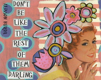 Don't Be Like The Rest Of Them Darling Greeting Card
