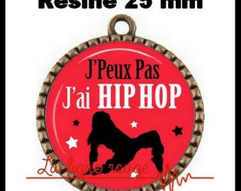 Bronze round Cabochon pendant 25 mm epoxy resin - I can not I have Hip Hop! (2092) - text, fun, sorry.