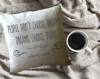 dreams choose people decorative throw pillow cover, graduation gift