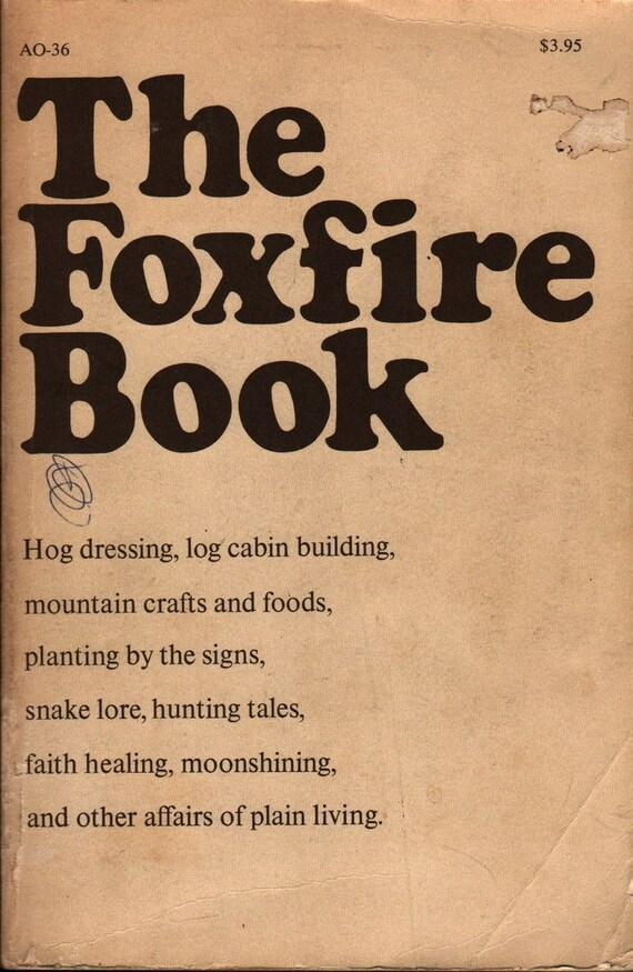 The Foxfire Book + Eliot Wigginton + 1972 + Vintage Book
