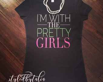 I'm With The Pretty Girls tshirt