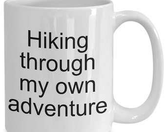 Sport Mug - Coffee Tea Cup Cheap Gift - Hiking Through My Own Adventure
