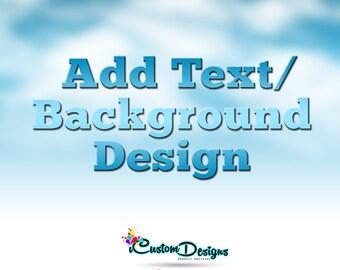 Add Text/ Background Design