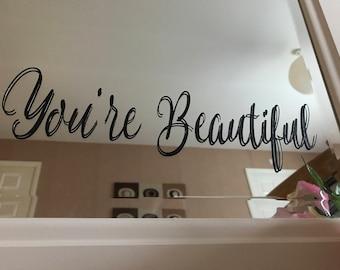 You're Beautiful mirror decal