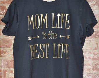 Mom Life is the Best Life Shirt, Mother's Day Gift, Mama Mommy, Mothers Day T-Shirt, Funny Tee Women S-XXXL