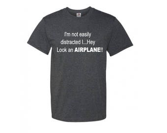 Not Easily Distracted... Look an Airplane T-Shirt, Kid - Adult, Choice of Color