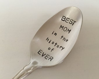 Best Mom In The History Of Ever   vintage silverware hand stamped spoon