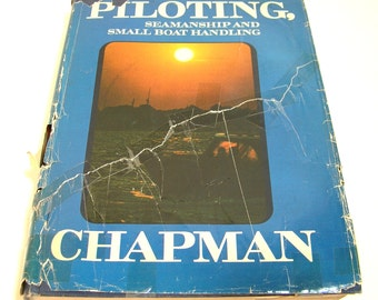 Chapman Piloting, Seamanship And Small Boat Handling Vintage Book, 1974 Edition, 51st Edition