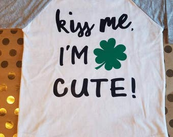 Kiss Me I'm Cute!! St Patrick's Day Grey/White Raglan!!! Make sure your little one is pinch proof this year!!