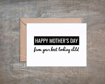 Funny Mothers Day Notecard /Message Card, Best looking child, Humor, Happy Mother's Day, Instant Digital Download, 5x7 Card, Mom Love