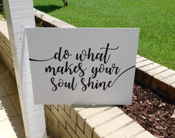 Do what makes your soul shine | 16x20 Canvas Panel Sign | Home Decor | Inspirational | Gift | Wedding | Birthday