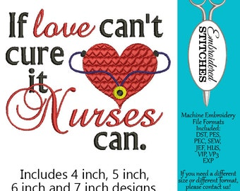 Nurse Embroidery Design If Love Can't Cure It, Nurses Can Embroidery Machine Embroidery Instant Download 4 sizes included