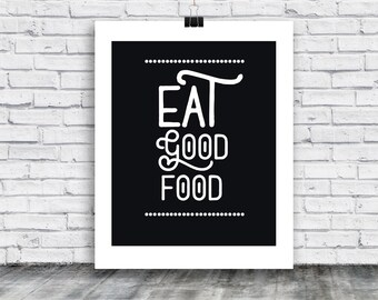 food Poster - Eat good Poster Download - kitchen art - Christmas Gift - Food - Posters - Digital Print - Instant Download