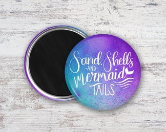 "Sand Shells and Mermaid Tails Hand Lettering Watercolor 2.25"" Magnet"