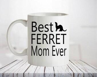 Ferret Coffee Mug - Ferret Mom Gift. Ferret Gifts, Ferret Lover Gifts, Ferret parents Owner, Ferret Cup