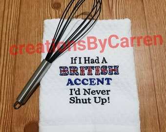 If I had a British Accent Tea Towel