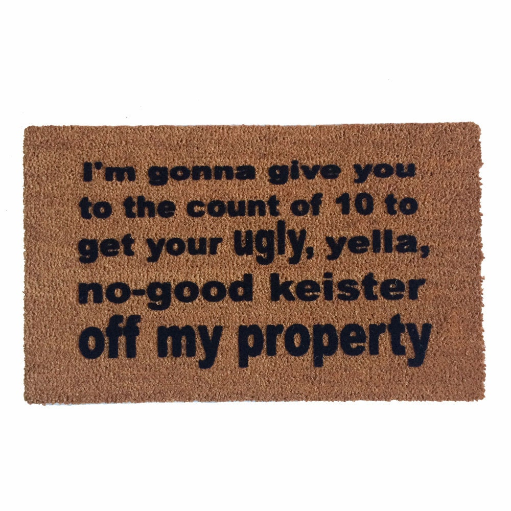 Doormat keep the change you filthy animal doormat photographs : SALE KEISTER off my PROPERTY Home Alone funny doormat