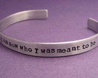 Downton Abbey Inspired - I Know Only That I Am Now Who I Was Meant To Be - A Hand Stamped Bracelet in Aluminum or Sterling Silver