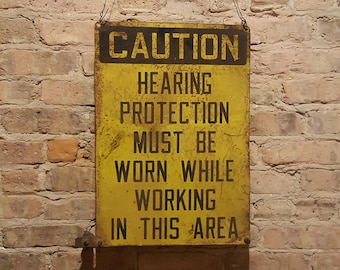 Vintage Industrial Factory Salvaged Caution Hearing Protection Sign Rustic Decor
