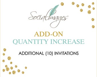 ADD ON - Increase Qty. 10