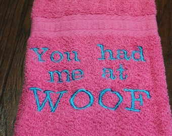 Drool Towel - You had me at WOOF