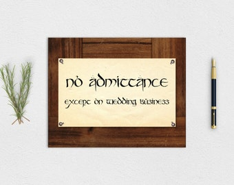 """Lord of the Rings """"No Admittance"""" Wedding Sign - Printable Instant Download"""