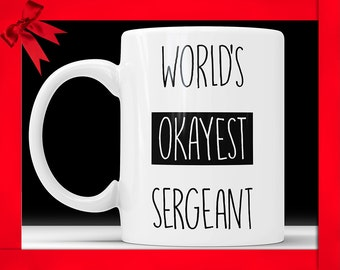 Worlds Okayest Sergeant Mug - Funny Army Coffee Cup For Military Coffee Mugs Sarcasm Boss Gag Gift