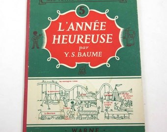 L'Annee Heureuse (The Happy Year) Vintage French Children's Book in French by Y. S. Baume