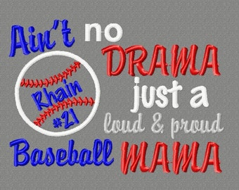 Buy 3 get 1 free! Ain't no drama, just a loud and proud baseball mama embroidery design, baseball mom embroidery, 4x4 5x7 6x10