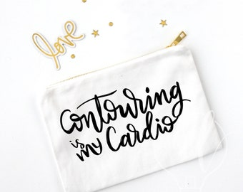 Contouring is my cardio cosmetic bag, makeup bag, make up bag, bridesmaid gift, toiletry bag, canvas bag, zipper pouch, snarky gift