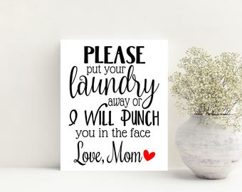Please Put Away Your LAUNDRY Or I'll Punch You In The Face MOM SIGN Art Print Canvas