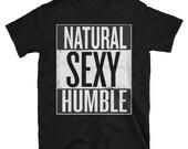 Natural Sexy Humble T-shi...