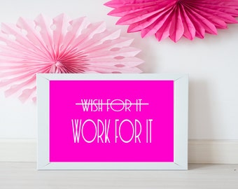 Wish for it work for it print, motivational print, quote art, a4,  quote print, a3, Home decor, motivational quote