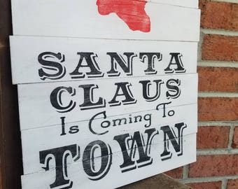 Santa Claus Is Coming To Town Sign