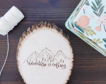 Adventure Wall Art - Wood Slice Art - Wood Burned Art - Rustic Home Decor