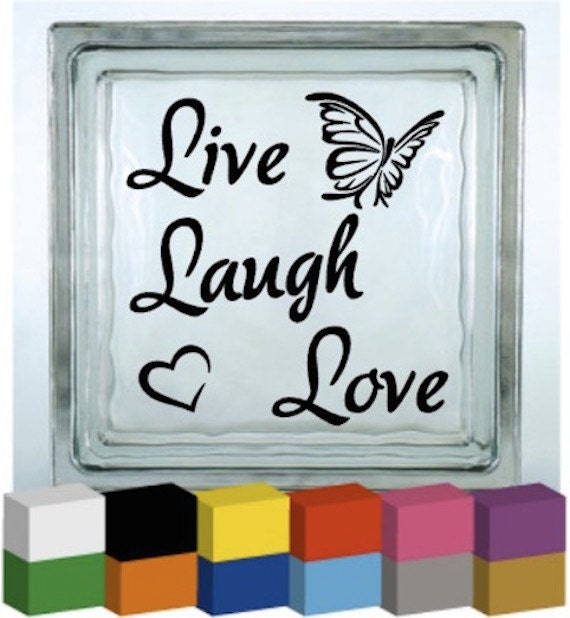 Live Laugh Love Vinyl Glass Block / Photo Frame / Decal /