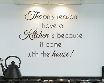 It Came With the House - Vinyl Wall Quote Decal