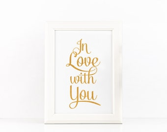 In Love With You Quote Valentines Day Decor Golden Quote Inspirational Poster Gold Foil Quote Digital Wall Art to Print SVG Quote