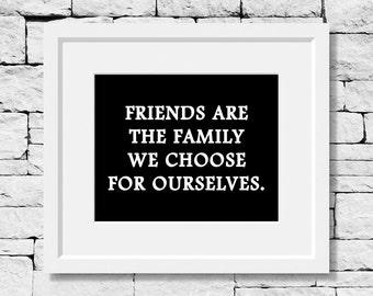 Best Friend Gift, Friendship Gift, Friends Are Family, Friendship Quotes, Friend Prints, Best Friends Quote, Friend Prints, Friendship Print