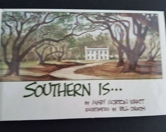 Southern Is .... by Mary Norton Kratt Small Hardcover Book