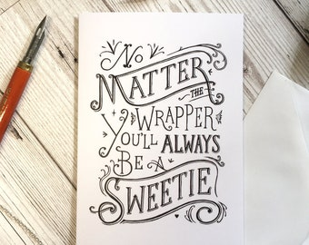 No Matter the Wrapper card, A6 size, inspirational card, birthday card, friend card, transition card, hand lettering card, LGBT card