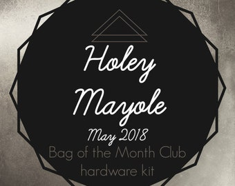 Bag of the Month Club - May 2018 - Holey Mayole - Hardware Kit
