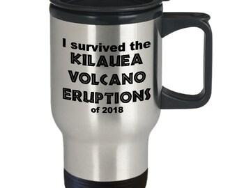 I survived Kilauea Volcano Eruptions of 2018 Travel Mug Stainless Steel