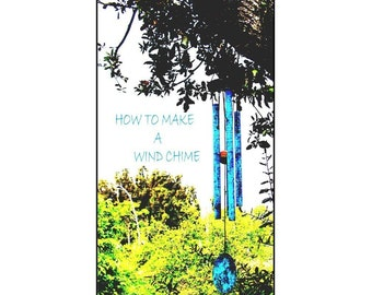How To Make a Wind Chime--eBook--Copper with beautiful mellow tones