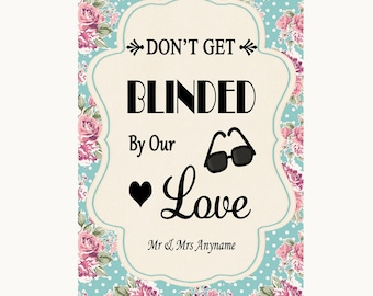 Vintage Shabby Chic Rose Don't Be Blinded Sunglasses Personalised Wedding Sign