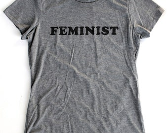 Feminist T-Shirt WOMENS  -  Available in S M L XL and five shirt colors