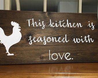 Farmhouse Kitchen Wood Sign, This Kitchen is Seasoned with Love Wood Sign, Rustic Kitchen Wood Sign, Rooster Kitchen Sign